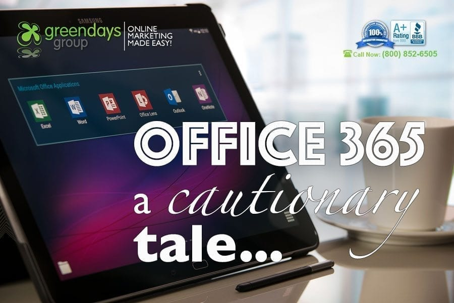 Office 365 A cautionary tale - Office 365 - A Cautionary Tale